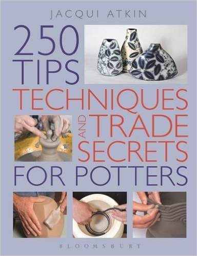 250-tips-techniques-and-trade-secrets-for-potters