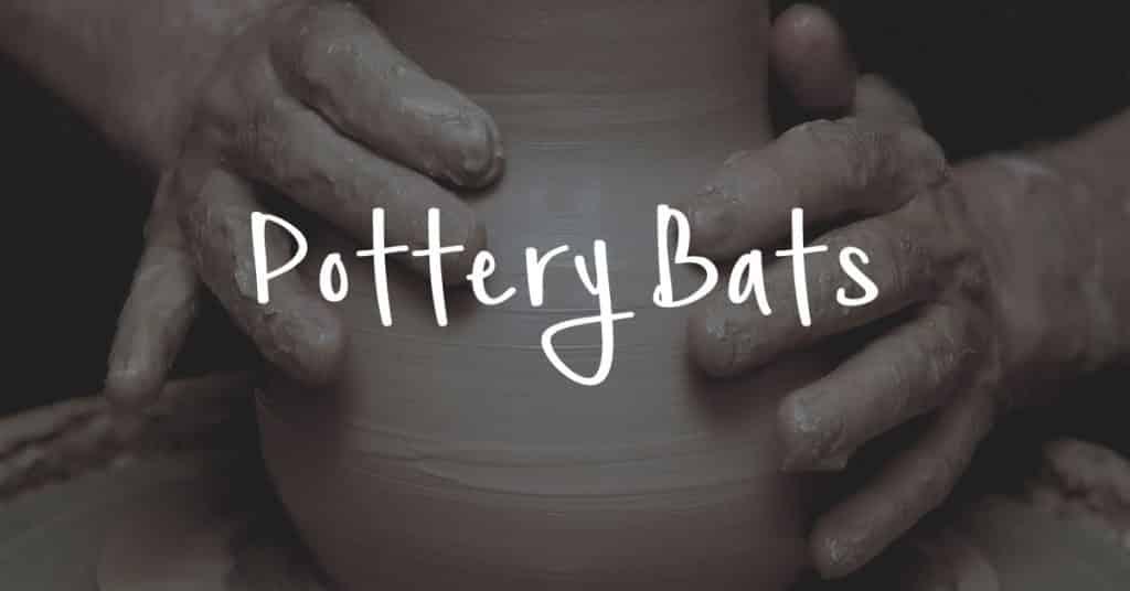 Pottery Bats